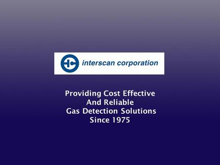 Providing Cost Effective And Reliable Gas Detection Solutions Since 1975.