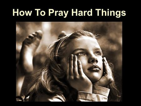 "How To Pray Hard Things. Key Passage ""…let all who take refuge In You be glad; let them ever sing for joy."" Ps.5:11."