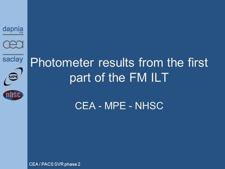 CEA / PACS SVR phase 2 Photometer results from the first part of the FM ILT CEA - MPE - NHSC.