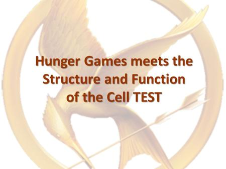Hunger Games meets the Structure and Function of the Cell TEST.