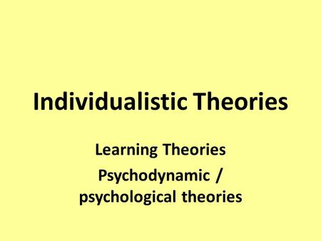 psychological theories of learning overview Child development theories focus on explaining how children change and grow over the course of childhood such theories center on various aspects of development including social, emotional, and cognitive growth.