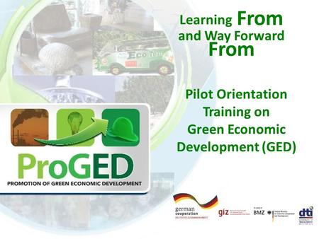 Pilot Orientation Training on Green Economic Development (GED) Learning From and Way Forward From.