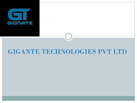 GIGANTE TECHNOLOGIES PVT LTD. Automatic Report Printing Software Features Built in Histo-pathology, Cytology, and Serology test formats Built-in Databank.