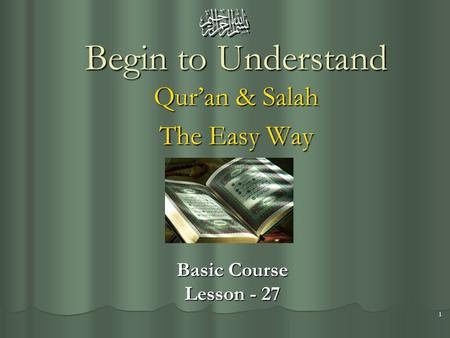 1 Begin to Understand Qur'an & Salah The Easy Way Basic Course Lesson - 27.