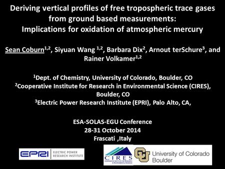 Deriving vertical profiles of free tropospheric trace gases from ground based measurements: Implications for oxidation of atmospheric mercury Sean Coburn.