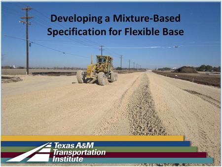 Developing a Mixture-Based Specification for Flexible Base.