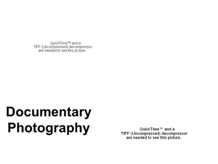 Documentary Photography. 2 Document vs. Documentary A document is a record, a recording. A documentary is a recording and an explanation. A bigger picture.