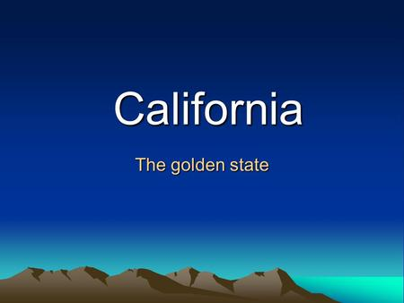 California The golden state. The capital is Sacramento California is the Westes country of the USA On the West bank is Pacific Ocean California neighbouring.