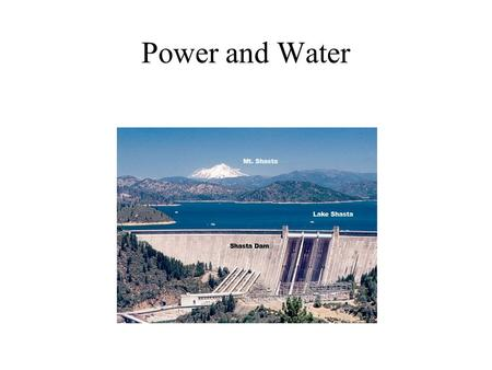 Power and Water. Water Civilization in the desert?