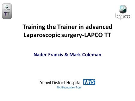 Training the Trainer in advanced Laparoscopic surgery-LAPCO TT