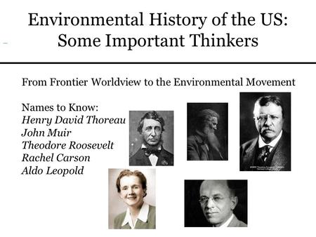 Environmental History of the US: Some Important Thinkers