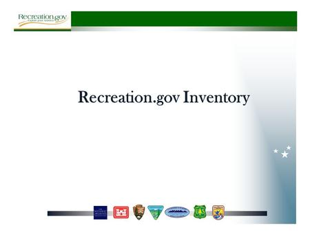 Recreation.gov Inventory. Overnight & Day Use Time Ticketing Permits/ Lotteries Recreation Related Sales Special Events.