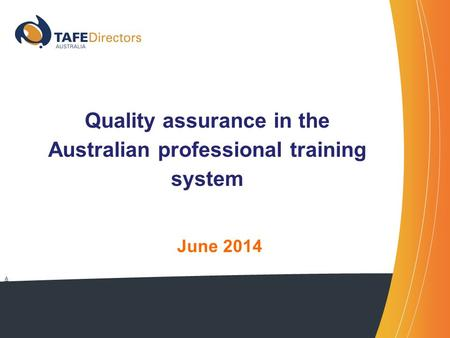 A Quality assurance in the Australian professional training system June 2014.