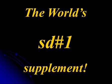 The World's sd#1 supplement!. FoodState ® Nutrients Highly Concentrated Natural Whole Food Flavonoids Lipids Vitamins SODProtein Carbohydrates Dietary.