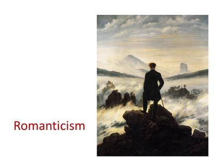 Romanticism. Romanticism as a 19th-century artistic and philosophical movement  Painting  Music  Literature 2.
