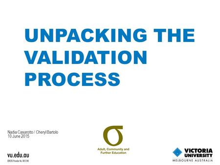 UNPACKING THE VALIDATION PROCESS