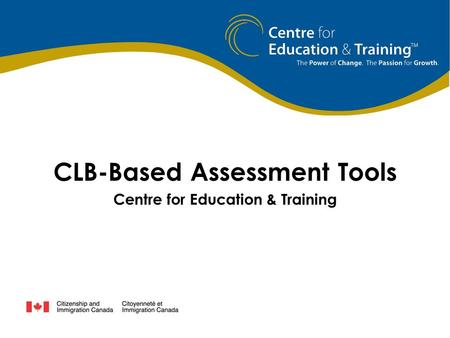 CLB-Based Assessment Tools Centre for Education & Training.