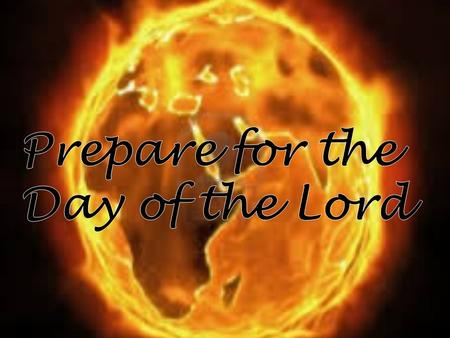 Prepare for the Day of the Lord 32 32 And everyone who calls on the name of the LORD will be saved; for on Mount Zion and in Jerusalem there will be deliverance,