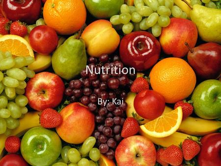 Nutrition By: Kai. carbohydrates o Main Energy Source o 2 Types -Simple (Sugars) -Complex (Starches) o Promote Diabetes and heart disease o Should have.