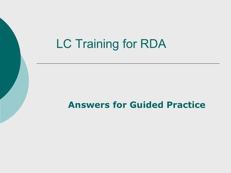 LC Training for RDA Answers for Guided Practice. June 2012-March 2013LC Training for RDA: Guided Practice Answers Exercise #3a. 245 $a Why mosquitos buzz.