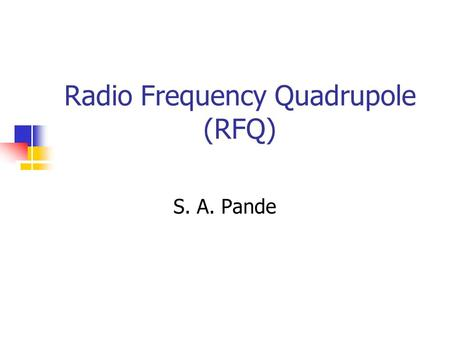 February 5, 2004 S. A. Pande - CAT-KEK School on SNS1 Radio Frequency Quadrupole (RFQ) S. A. Pande.