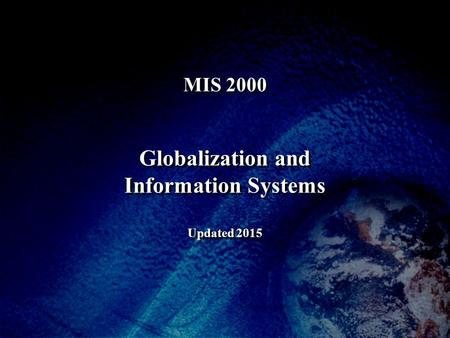 MIS 2000 Globalization and Information Systems Updated 2015.