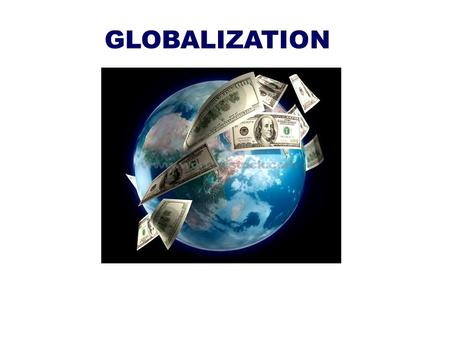 GLOBALIZATION. Educators are challenged with introducing, explaining, teaching, and selecting meaningful instructional lessons and activities to help.