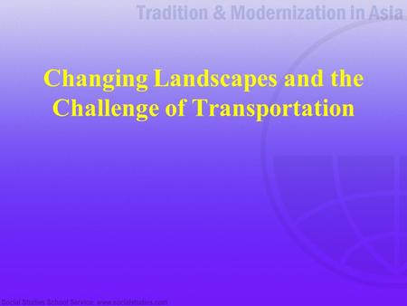 Changing Landscapes and the Challenge of Transportation.