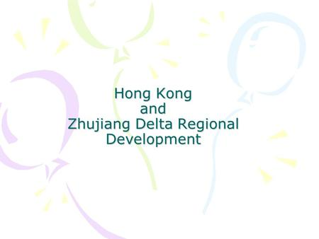 Hong Kong and Zhujiang Delta Regional Development.