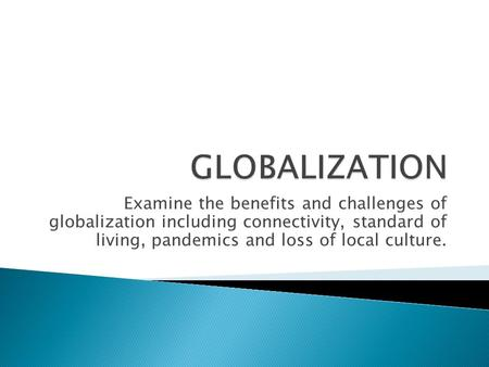 globalization local culture essay Advertisements: cultural globalization: short essay on cultural globalization globalization has helped in the resurgence of local culture.