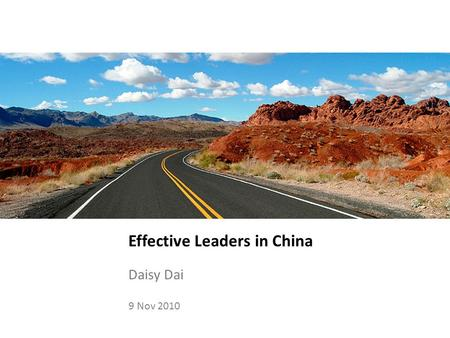 Effective Leaders in China Daisy Dai 9 Nov 2010. Executive level Competency Business Acumen Strategic Agility Managing Vision and Purpose Comfort around.