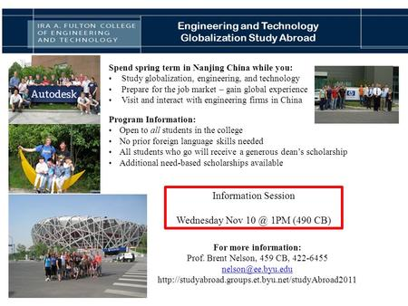 Engineering and Technology Globalization Study Abroad Information Session Wednesday Nov 1PM (490 CB) Spend spring term in Nanjing China while you:
