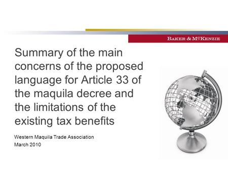 Summary of the main concerns of the proposed language for Article 33 of the maquila decree and the limitations of the existing tax benefits Western Maquila.