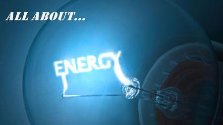 What is energy?  Energy is defined as the ability to produce change or do work.  Work can be divided into several main tasks we easily recognize: 