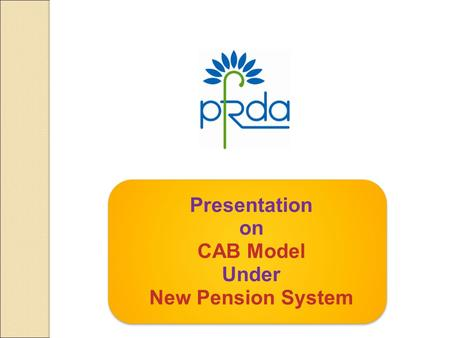Presentation on CAB Model Under New Pension System.