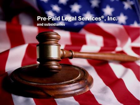 Pre-Paid Legal Services ®, Inc. and subsidiaries.