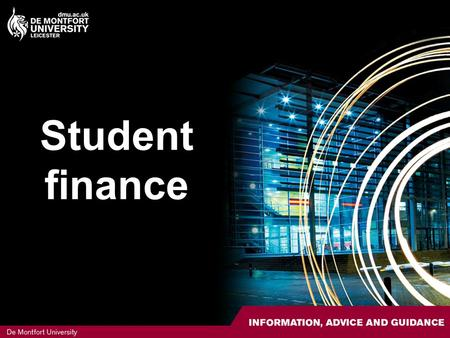 Student finance. Contents Financial overview Tuition fees 2010 Means-tested grant Tuition fee loan Bursaries Scholarships Student loans Budgeting Supplementary.