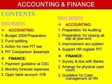 1 Cathay Life Insurance Ltd. (Vietnam) 30 May 20081 ACCOUNTING & FINANCE CONTENTS THIS MONTH: :  ACCOUNTING: 1. Budget 2009 Preparation 2. Fund splitting.