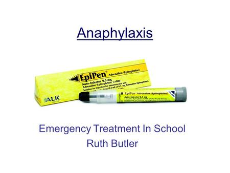 Ruth Butler Anaphylaxis Emergency Treatment In School Ruth Butler.