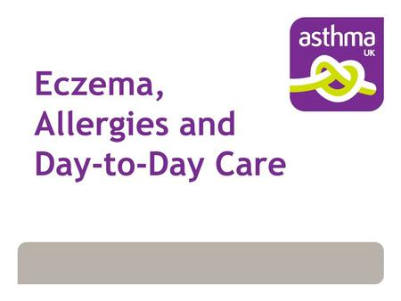 Eczema, Allergies and Day-to-Day Care. Eczema What is Eczema?  Dry, itchy skin condition  Commonly affects children  Link with asthma and hayfever.