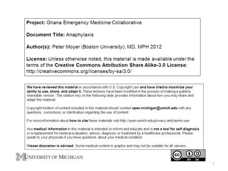 Project: Ghana Emergency Medicine Collaborative Document Title: Anaphylaxis Author(s): Peter Moyer (Boston University), MD, MPH 2012 License: Unless otherwise.