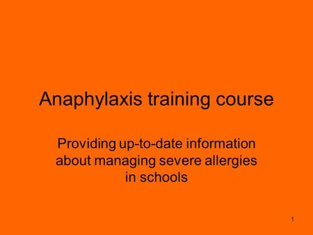 1 Anaphylaxis training course Providing up-to-date information about managing severe allergies in schools.