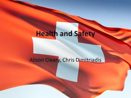 Health and Safety Alison Cleary, Chris Dimitriadis.