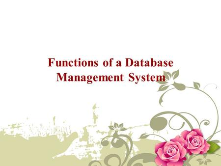 Functions of a Database Management System