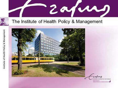 The Institute of Health Policy & Management. Institute of Health Policy & Management: iBMG Education and research in the field of policy and management.