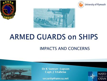 IMPACTS AND CONCERNS Dr K Sumser-Lupson Capt. J Titahena