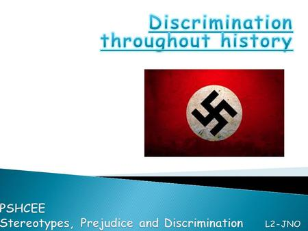 Can you think of a period in history where discrimination took place on a large scale?