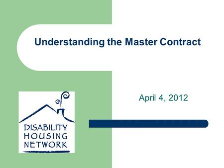 Understanding the Master Contract April 4, 2012. How Webinar Technology Works Only Cathy and the presenters can be heard; all others are in listen-only.