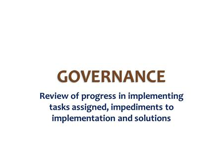 Review of progress in implementing tasks assigned, impediments to implementation and solutions.