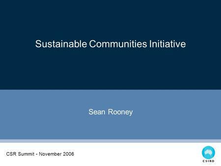 Click to edit Master subtitle style Sustainable Communities Initiative Sean Rooney CSR Summit - November 2006.